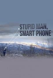 Stupid Man, Smart Phone
