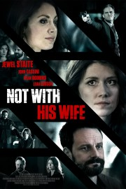 Not With His Wife