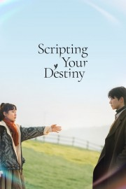 Scripting Your Destiny
