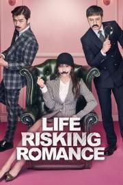 Life Risking Romance